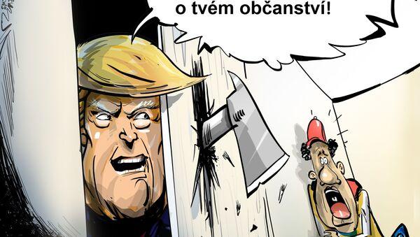 Každopádně se dozvím o tvém občanství! - Sputnik Česká republika