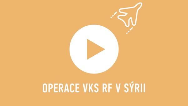 Operace VKS RF v Sýrii - Sputnik Česká republika