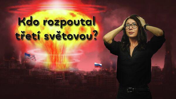 Česky s ruským akcentem: Nejžhavější scénáře třetí světové války - Sputnik Česká republika
